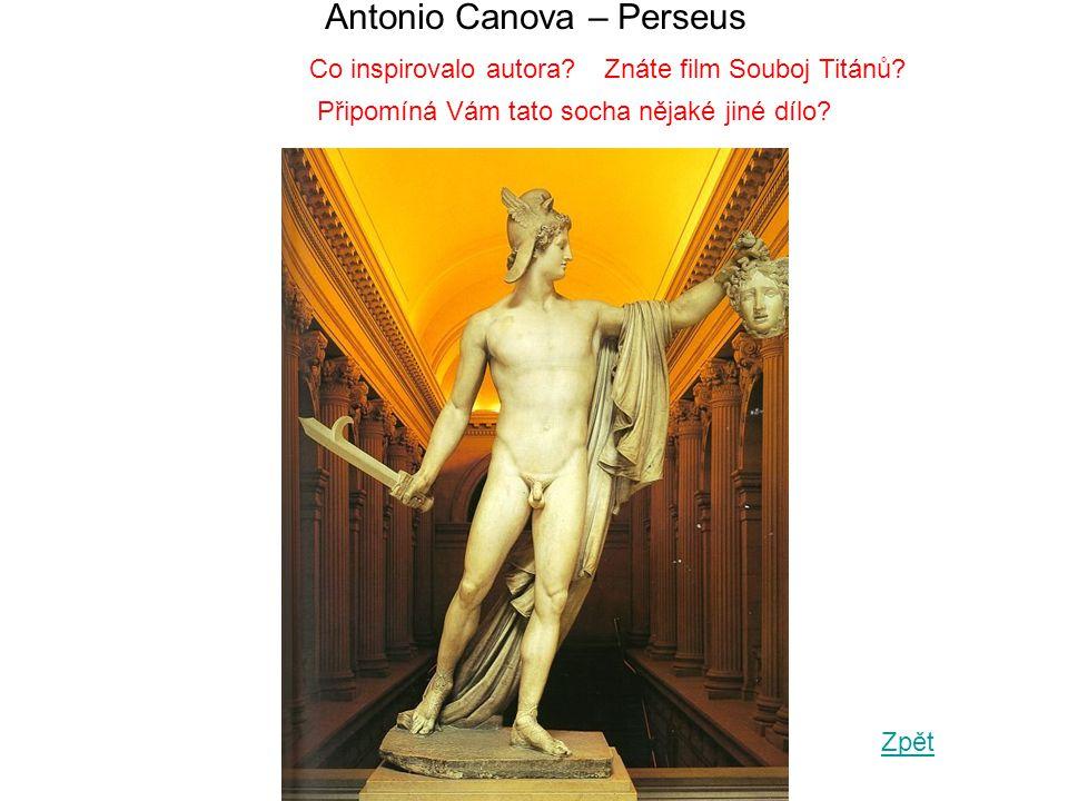 Antonio Canova – Perseus Zpět Připomíná Vám tato socha nějaké jiné dílo.