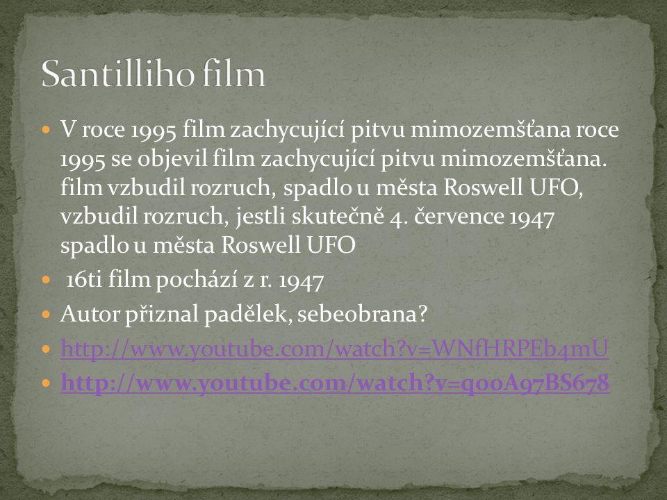  V roce 1995 film zachycující pitvu mimozemšťana roce 1995 se objevil film zachycující pitvu mimozemšťana. film vzbudil rozruch, spadlo u města Roswe