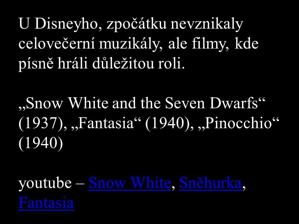 U Disneyho, zpočátku nevznikaly celovečerní muzikály, ale filmy, kde písně hráli důležitou roli.