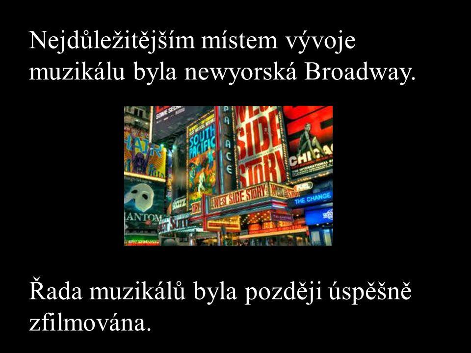 Nejdůležitějším místem vývoje muzikálu byla newyorská Broadway.