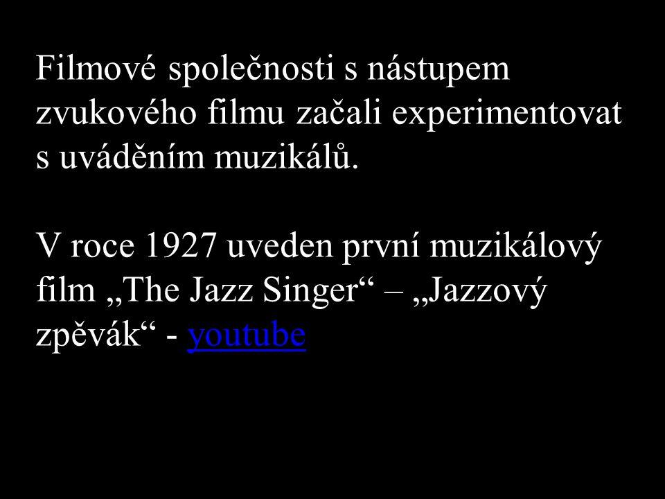 Filmové společnosti s nástupem zvukového filmu začali experimentovat s uváděním muzikálů.