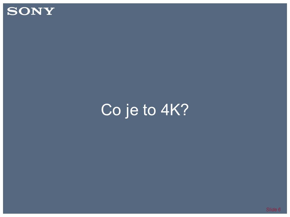 Slide 6 Co je to 4K