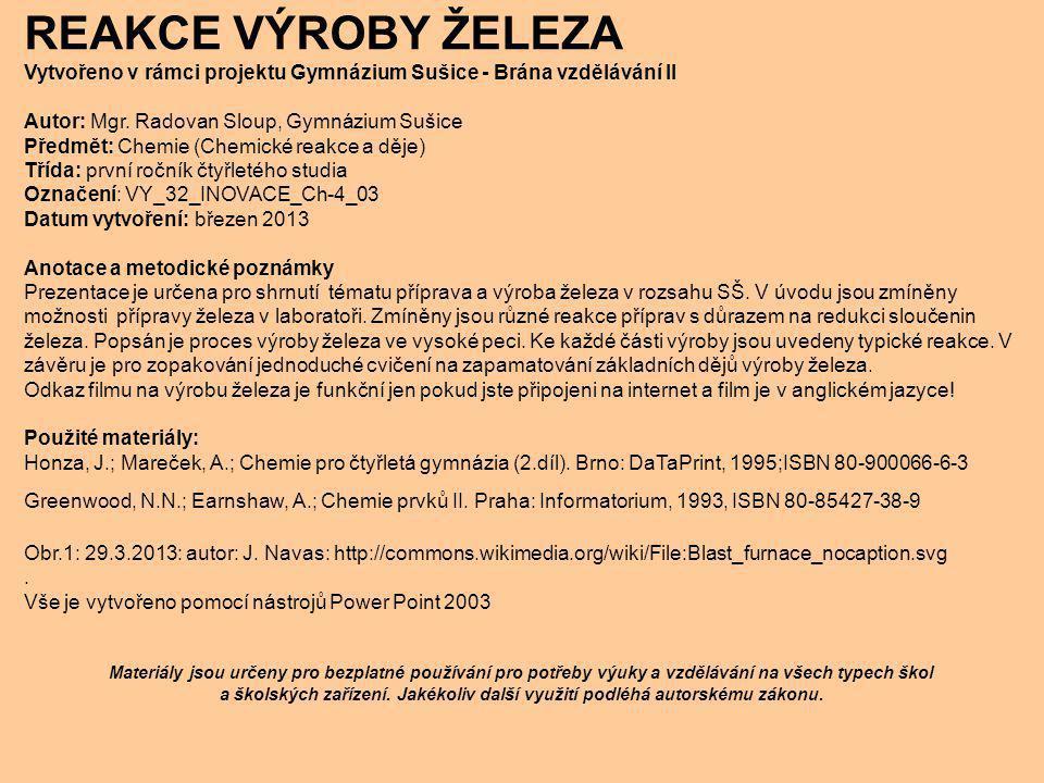 REAKCE VÝROBY ŽELEZA Vytvořeno v rámci projektu Gymnázium Sušice - Brána vzdělávání II Autor: Mgr.