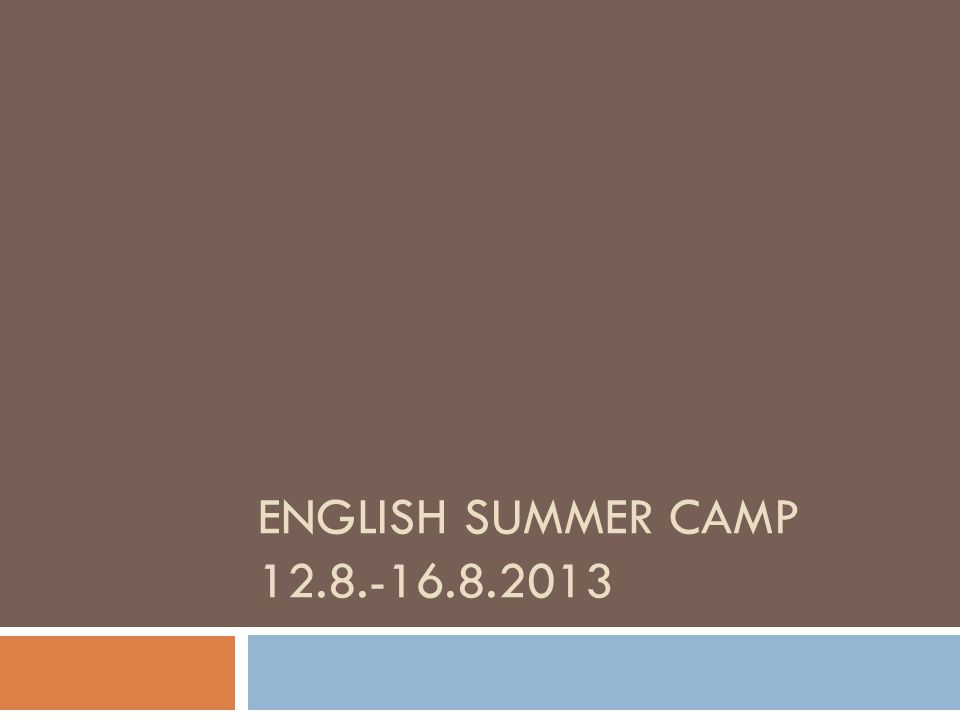 ENGLISH SUMMER CAMP 12.8.-16.8.2013