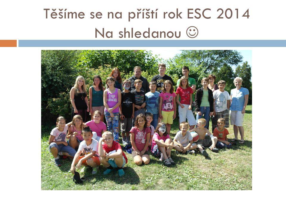 Těšíme se na příští rok ESC 2014 Na shledanou 