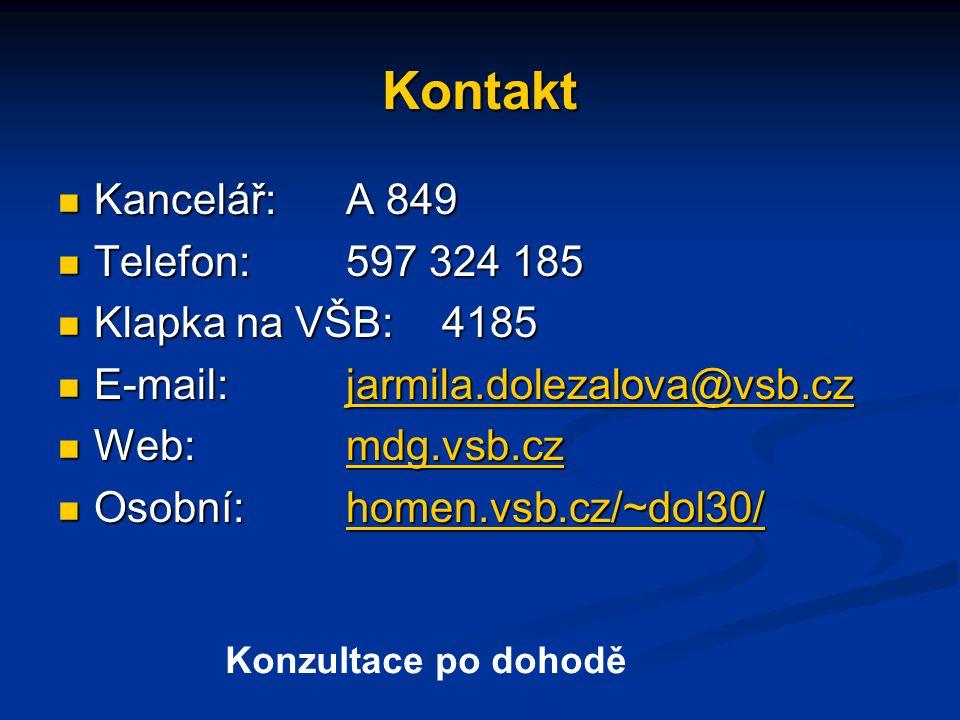 Kontakt  Kancelář:A 849  Telefon:597 324 185  Klapka na VŠB:4185  E-mail:jarmila.dolezalova@vsb.cz jarmila.dolezalova@vsb.cz  Web:mdg.vsb.cz mdg.