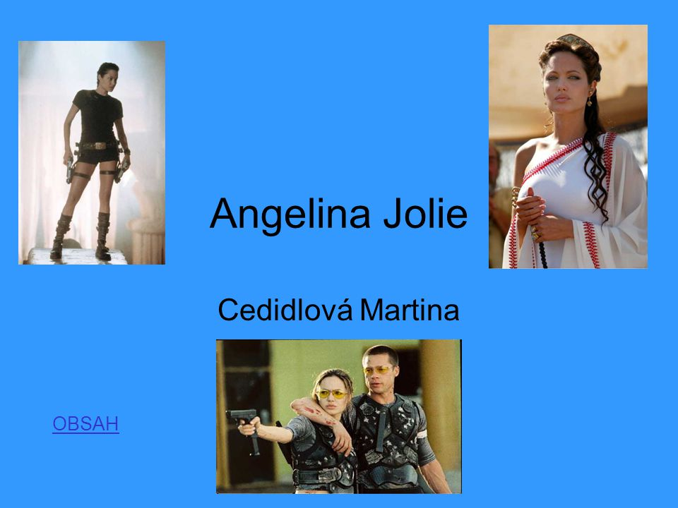 Angelina Jolie Cedidlová Martina OBSAH