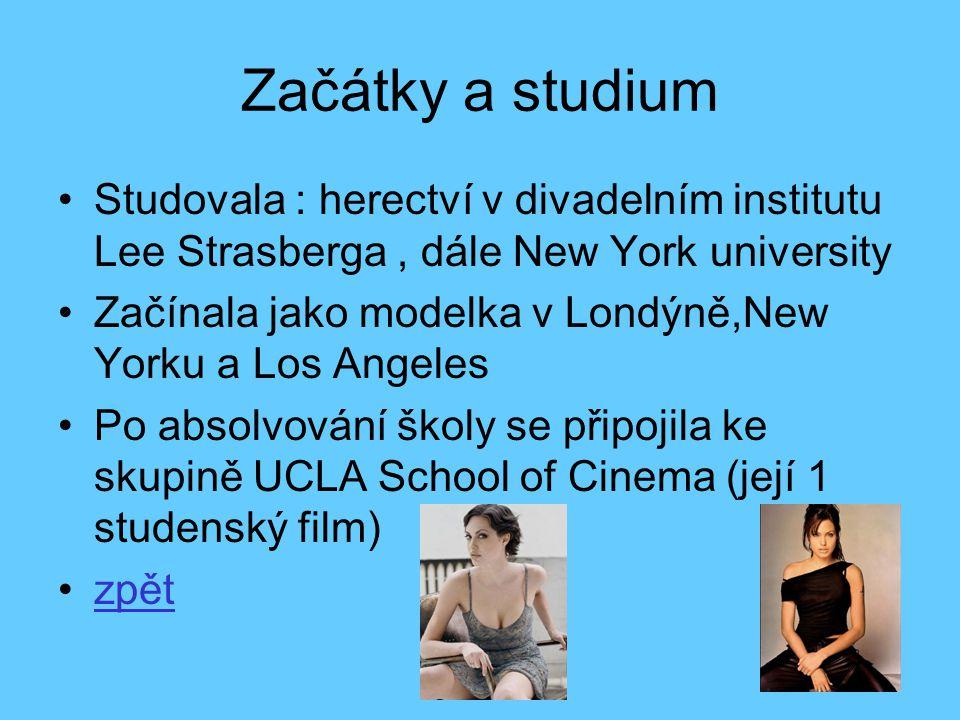 Začátky a studium •Studovala : herectví v divadelním institutu Lee Strasberga, dále New York university •Začínala jako modelka v Londýně,New Yorku a L