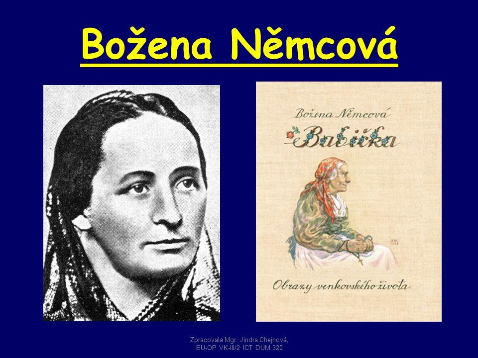 Božena Němcová Zpracovala Mgr. Jindra Chejnová, EU-OP VK-III/2 ICT DUM 320