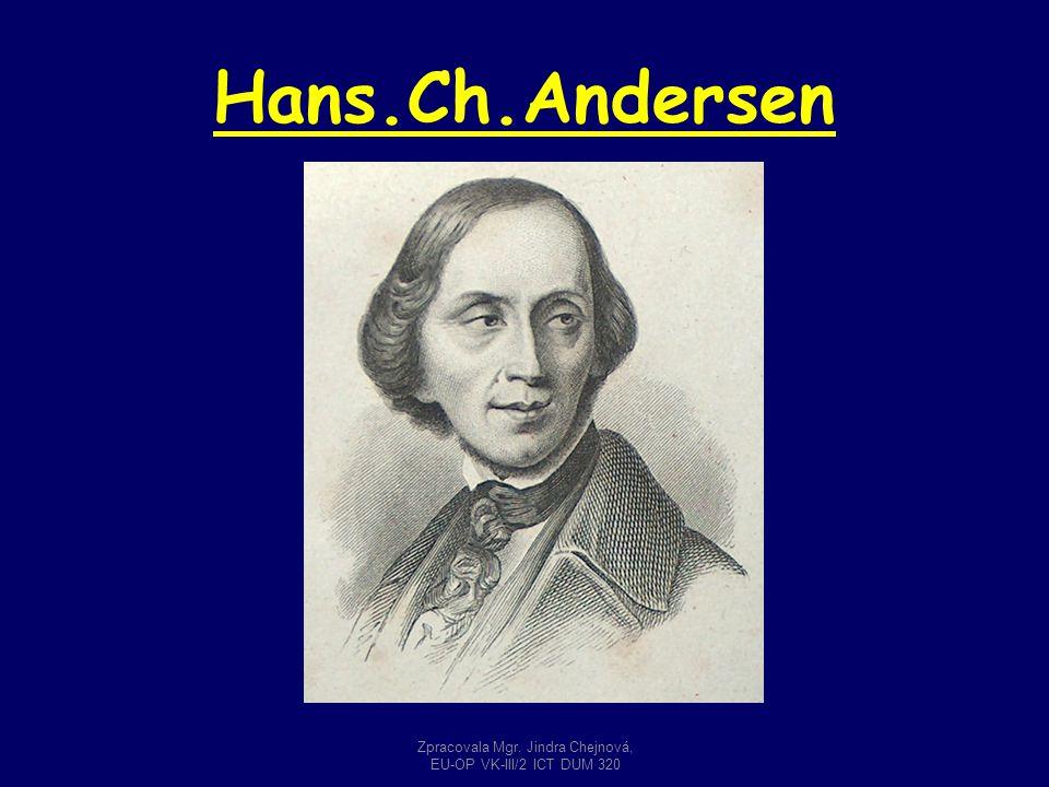 Hans.Ch.Andersen Zpracovala Mgr. Jindra Chejnová, EU-OP VK-III/2 ICT DUM 320