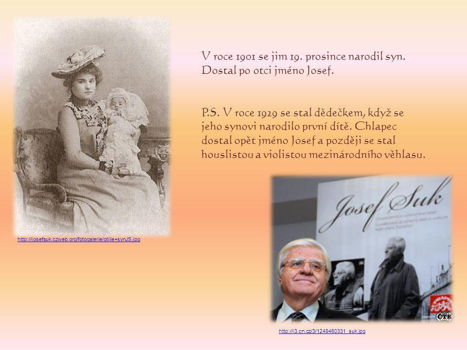 V roce 1901 se jim 19.prosince narodil syn. Dostal po otci jméno Josef.