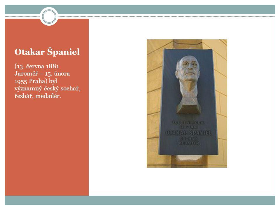 Otakar Španiel (13. června 1881 Jaroměř – 15. února 1955 Praha) byl významný český sochař, řezbář, medailér.