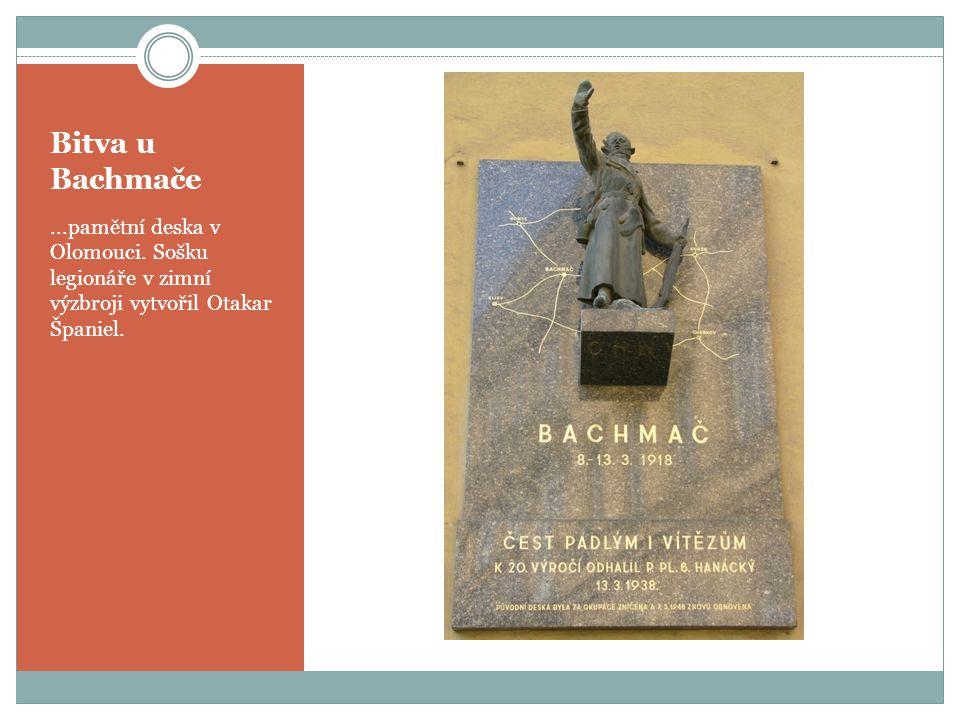 Bitva u Bachmače...pamětní deska v Olomouci. Sošku legionáře v zimní výzbroji vytvořil Otakar Španiel.