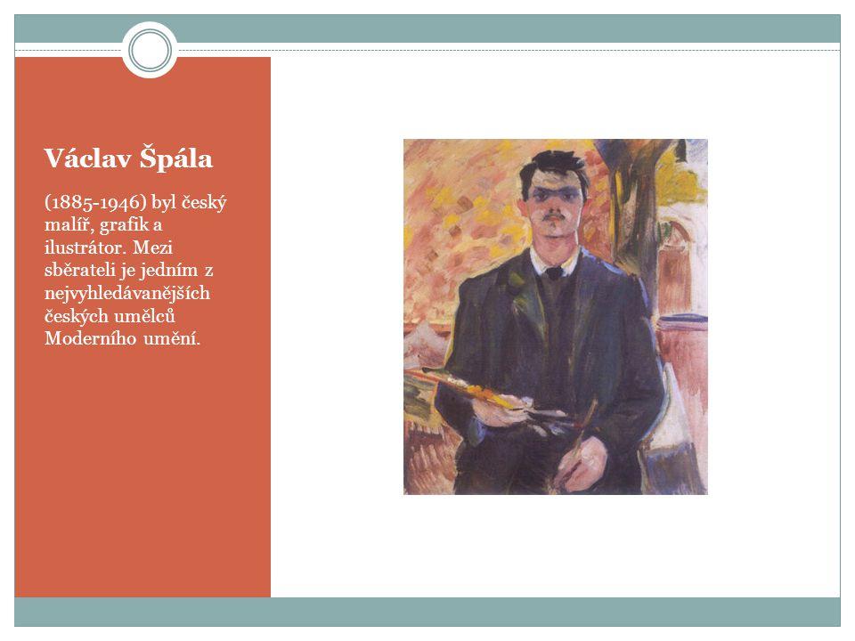 Václav Špála (1885-1946) byl český malíř, grafik a ilustrátor. Mezi sběrateli je jedním z nejvyhledávanějších českých umělců Moderního umění.