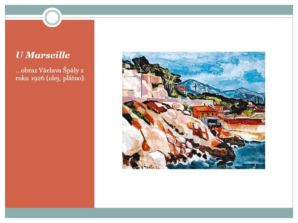 U Marseille...obraz Václava Špály z roku 1926 (olej, plátno).