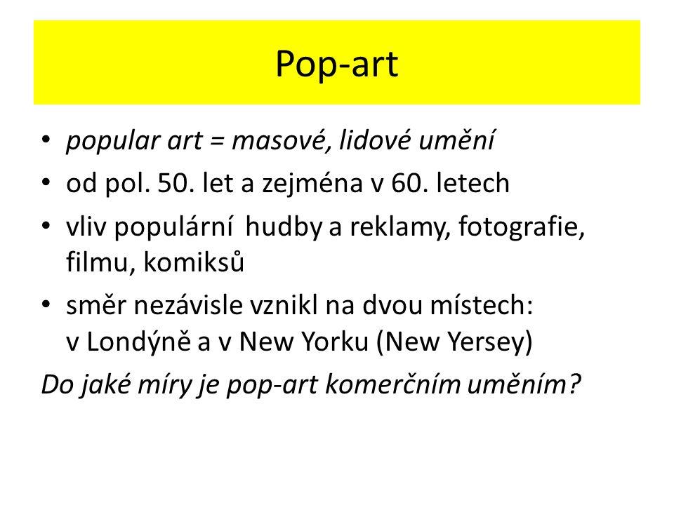 Britská větev pop-artu • londýnská skupina Independent Group • Richard Hamilton • Eduard Paolozzi