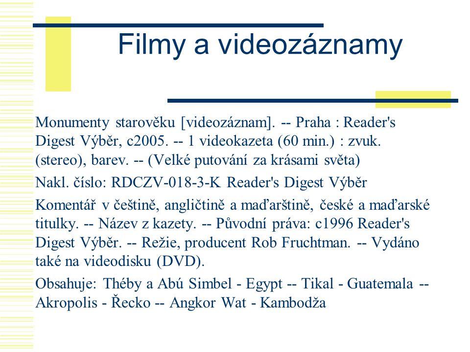 Filmy a videozáznamy Monumenty starověku [videozáznam]. -- Praha : Reader's Digest Výběr, c2005. -- 1 videokazeta (60 min.) : zvuk. (stereo), barev. -