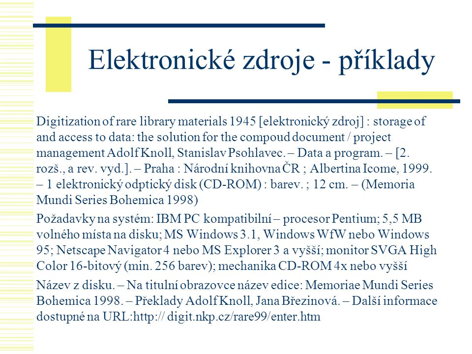 Elektronické zdroje - příklady Digitization of rare library materials 1945 [elektronický zdroj] : storage of and access to data: the solution for the
