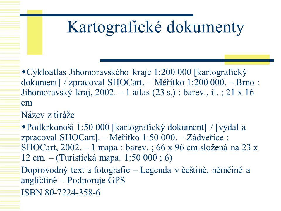 Kartografické dokumenty  Cykloatlas Jihomoravského kraje 1:200 000 [kartografický dokument] / zpracoval SHOCart. – Měřítko 1:200 000. – Brno : Jihomo