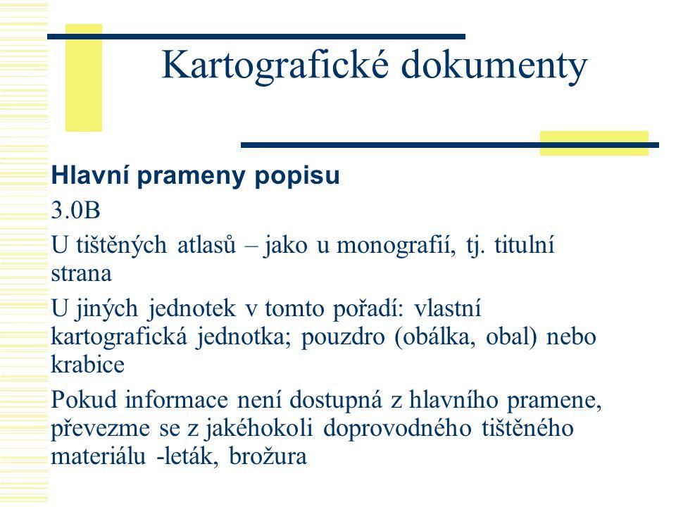Rukopisy  OODD : rukopis (text, hudebnina, kartografický materiál)  AACR kap.
