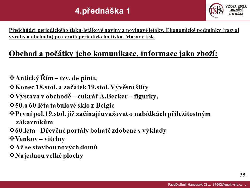 35. PaedDr.Emil Hanousek,CSc., 14002@mail.vsfs.cz :: 3.přednáška 15 Vznik trhů a souvislost s urbanizací. Veletrhy, výstavy, světové výstavy  r.1754