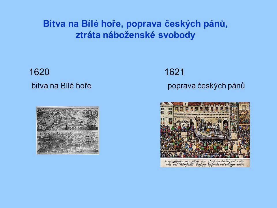 Bitva na Bílé hoře, poprava českých pánů, ztráta náboženské svobody 1620 1621 bitva na Bílé hoře poprava českých pánů