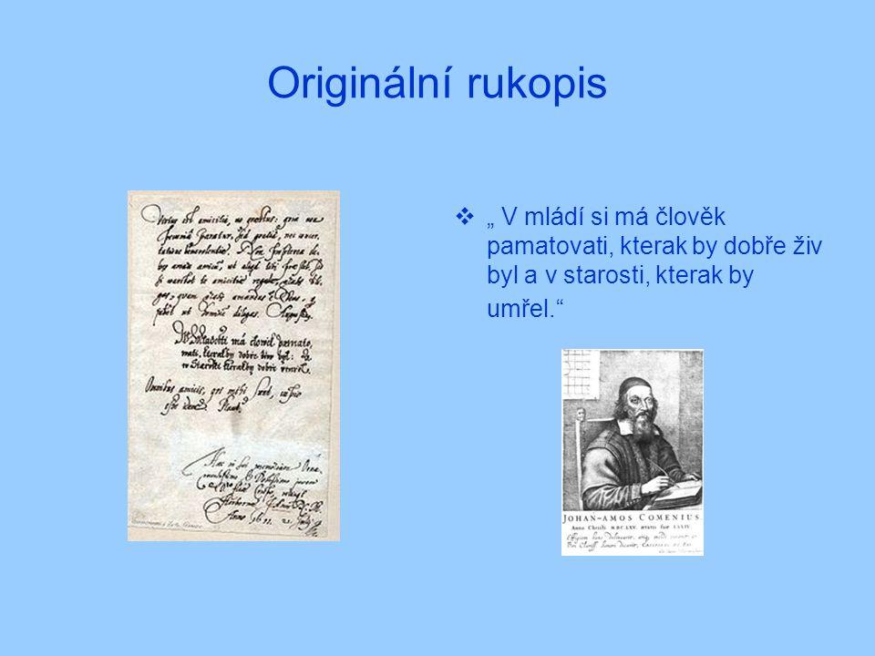 """Originální rukopis  """" V mládí si má člověk pamatovati, kterak by dobře živ byl a v starosti, kterak by umřel."""""""