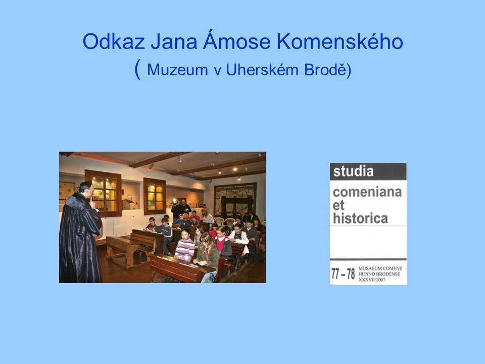 Odkaz Jana Ámose Komenského ( Muzeum v Uherském Brodě)