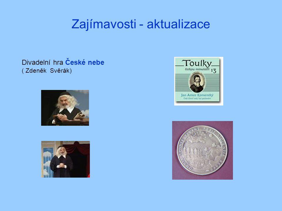 Zajímavosti - aktualizace Divadelní hra České nebe ( Zdeněk Svěrák)