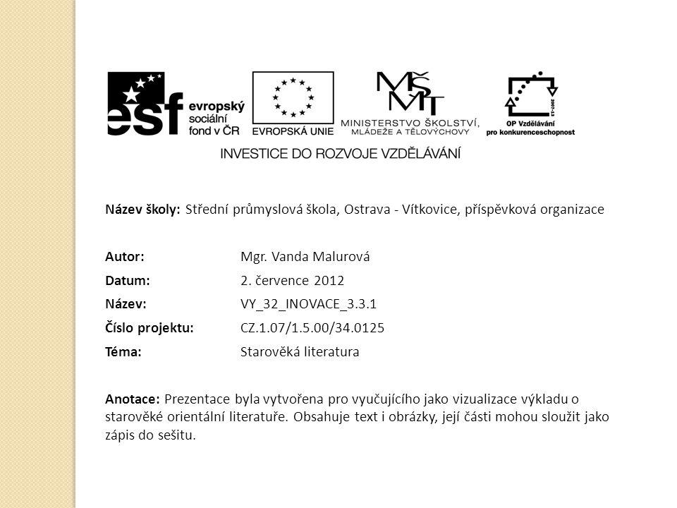 Název školy: Střední průmyslová škola, Ostrava - Vítkovice, příspěvková organizace Autor: Mgr. Vanda Malurová Datum: 2. července 2012 Název: VY_32_INO