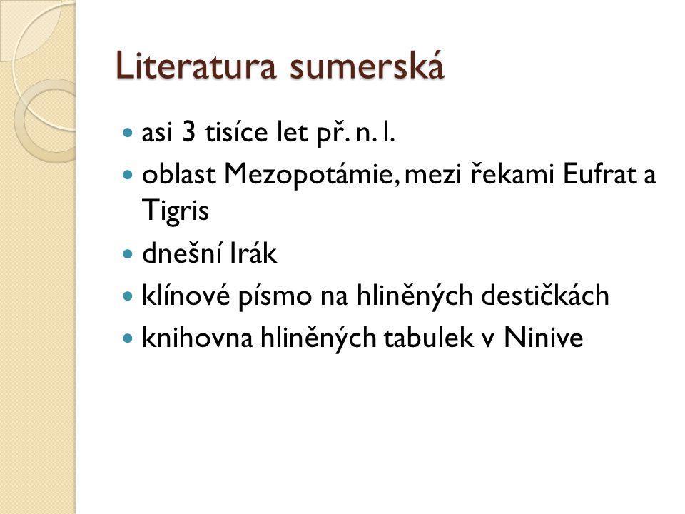 Literatura sumerská  asi 3 tisíce let př. n. l.