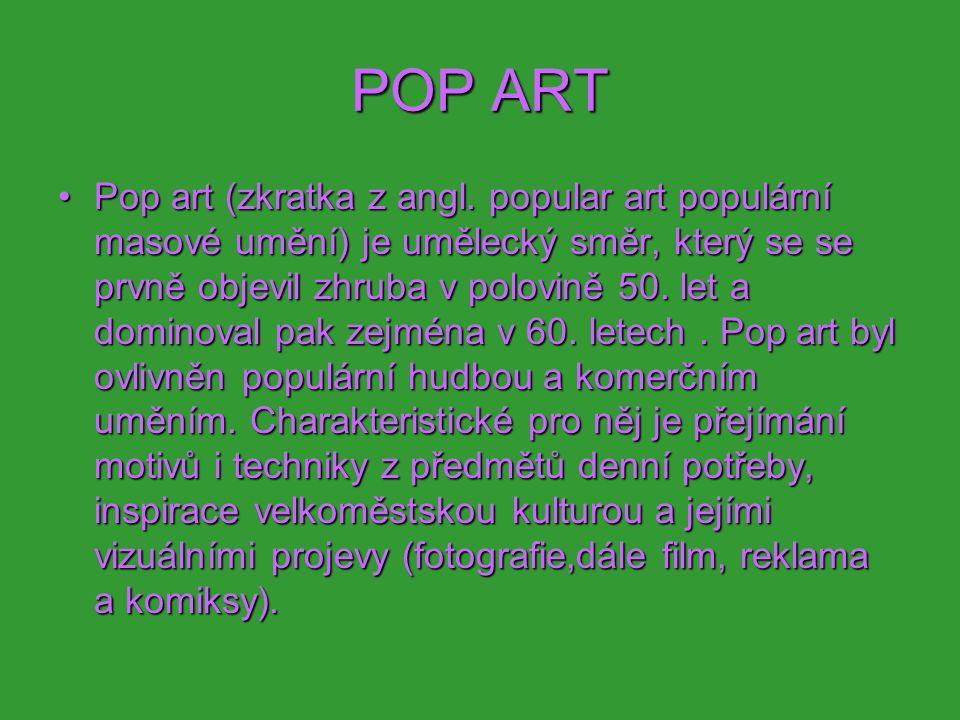 Termín pop art byl poprvé použit anglickým uměleckým kritikem Lawrencem Allowayem v roce 1958 k popisu obrazů zachycující poválečný konzumní styl života.