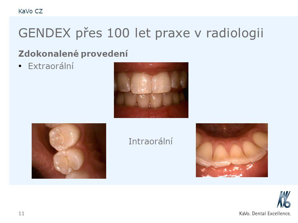 KaVo CZ 11 GENDEX přes 100 let praxe v radiologii Zdokonalené provedení • Extraorální Intraorální