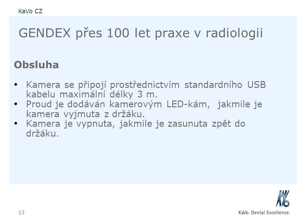 KaVo CZ 13 GENDEX přes 100 let praxe v radiologii Obsluha • Kamera se připojí prostřednictvím standardního USB kabelu maximální délky 3 m. • Proud je