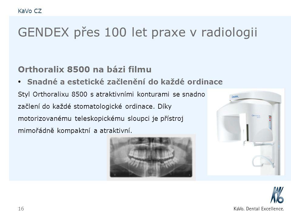 KaVo CZ 16 GENDEX přes 100 let praxe v radiologii Orthoralix 8500 na bázi filmu • Snadné a estetické začlenění do každé ordinace Styl Orthoralixu 8500