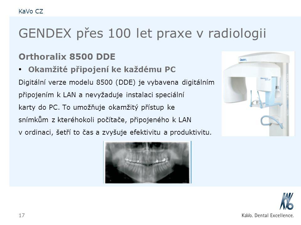 KaVo CZ 17 GENDEX přes 100 let praxe v radiologii Orthoralix 8500 DDE • Okamžité připojení ke každému PC Digitální verze modelu 8500 (DDE) je vybavena