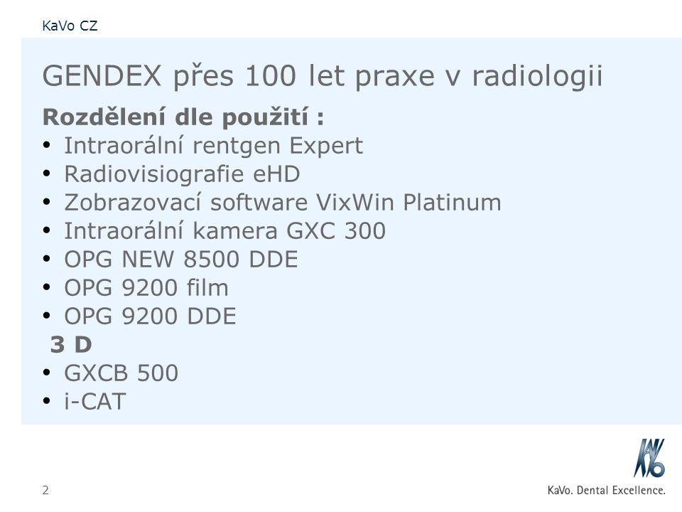 KaVo CZ 2 GENDEX přes 100 let praxe v radiologii Rozdělení dle použití : • Intraorální rentgen Expert • Radiovisiografie eHD • Zobrazovací software Vi