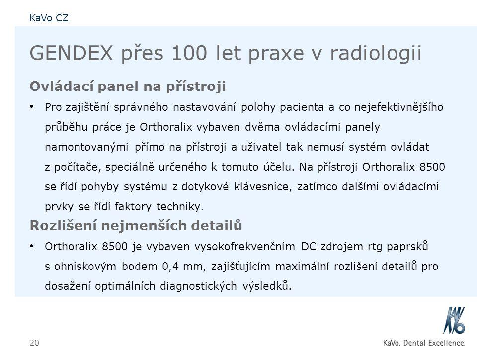 KaVo CZ 20 GENDEX přes 100 let praxe v radiologii Ovládací panel na přístroji • Pro zajištění správného nastavování polohy pacienta a co nejefektivněj
