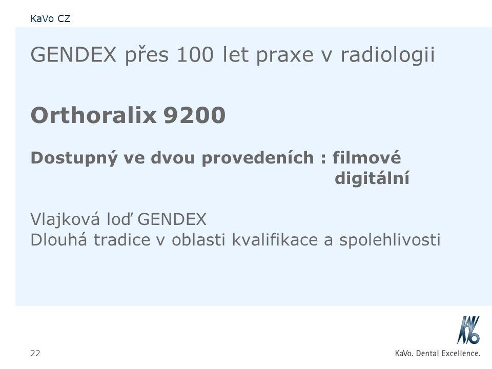 KaVo CZ 22 GENDEX přes 100 let praxe v radiologii Orthoralix 9200 Dostupný ve dvou provedeních : filmové digitální Vlajková loď GENDEX Dlouhá tradice
