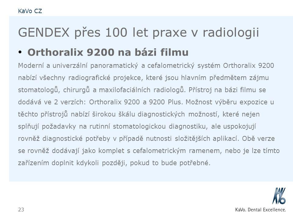 KaVo CZ 23 GENDEX přes 100 let praxe v radiologii • Orthoralix 9200 na bázi filmu Moderní a univerzální panoramatický a cefalometrický systém Orthoral