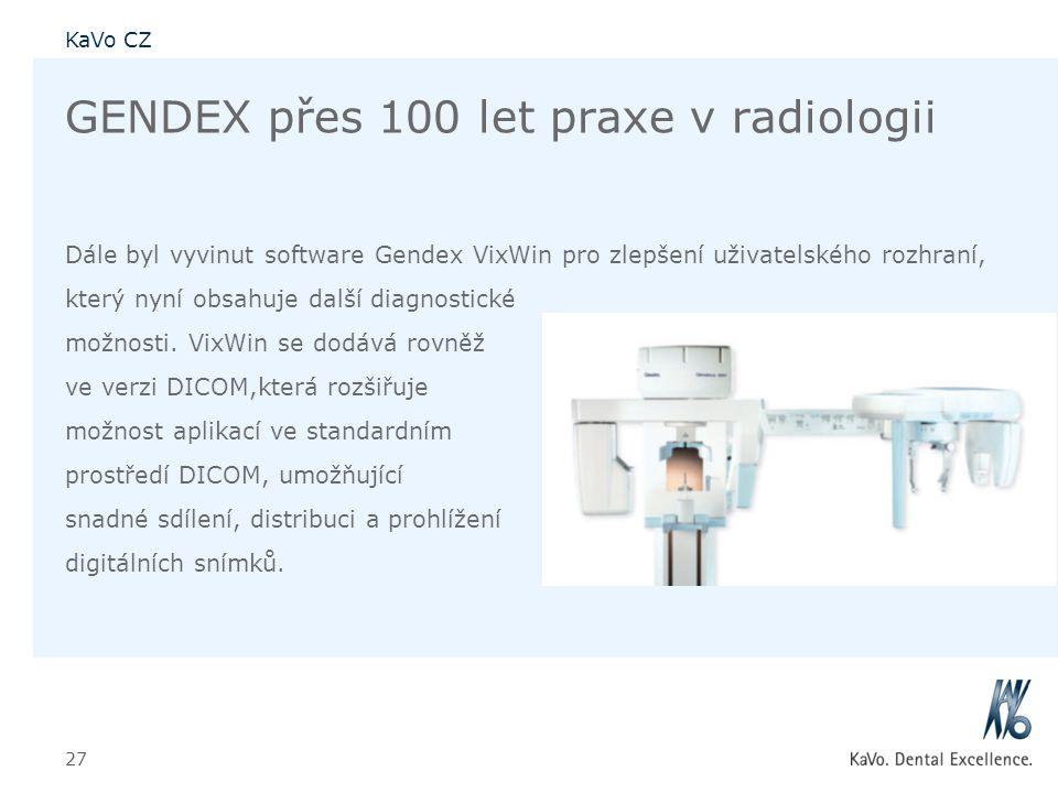 KaVo CZ 27 GENDEX přes 100 let praxe v radiologii Dále byl vyvinut software Gendex VixWin pro zlepšení uživatelského rozhraní, který nyní obsahuje dal