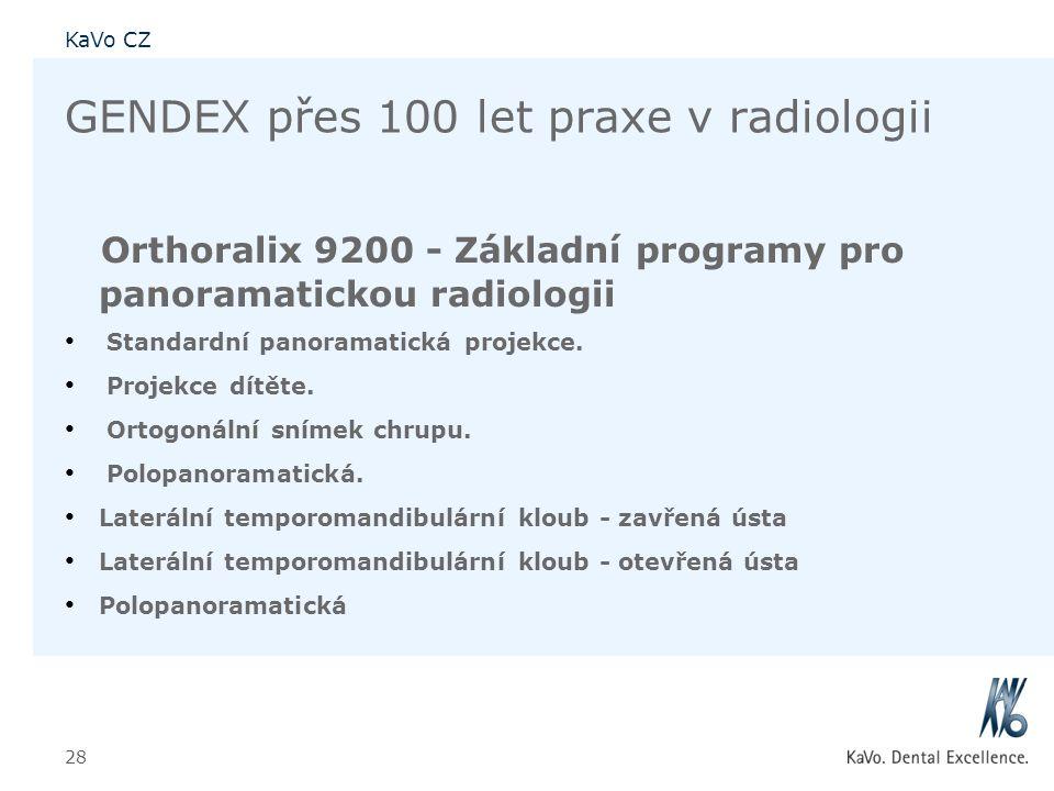 KaVo CZ 28 GENDEX přes 100 let praxe v radiologii Orthoralix 9200 - Základní programy pro panoramatickou radiologii • Standardní panoramatická projekc