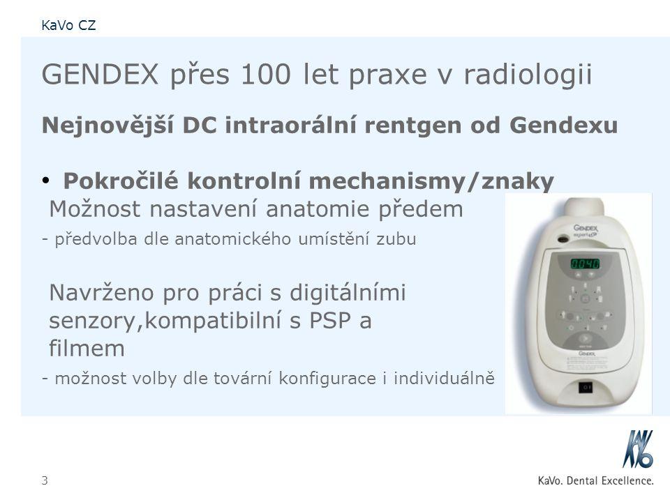 KaVo CZ 3 GENDEX přes 100 let praxe v radiologii Nejnovější DC intraorální rentgen od Gendexu • Pokročilé kontrolní mechanismy/znaky Možnost nastavení