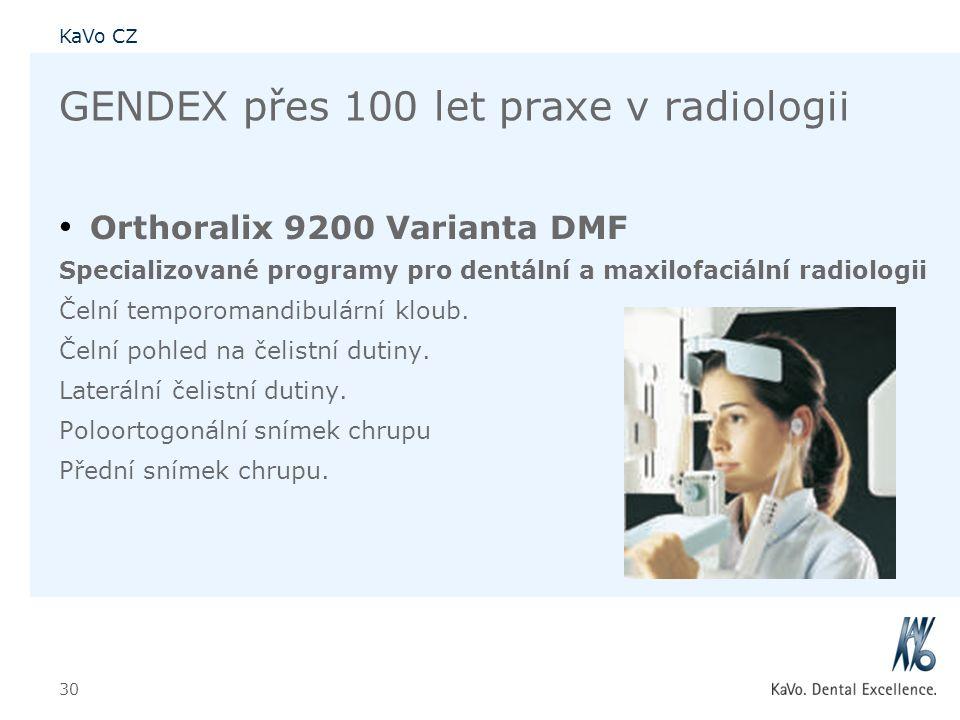KaVo CZ 30 GENDEX přes 100 let praxe v radiologii • Orthoralix 9200 Varianta DMF Specializované programy pro dentální a maxilofaciální radiologii Čeln