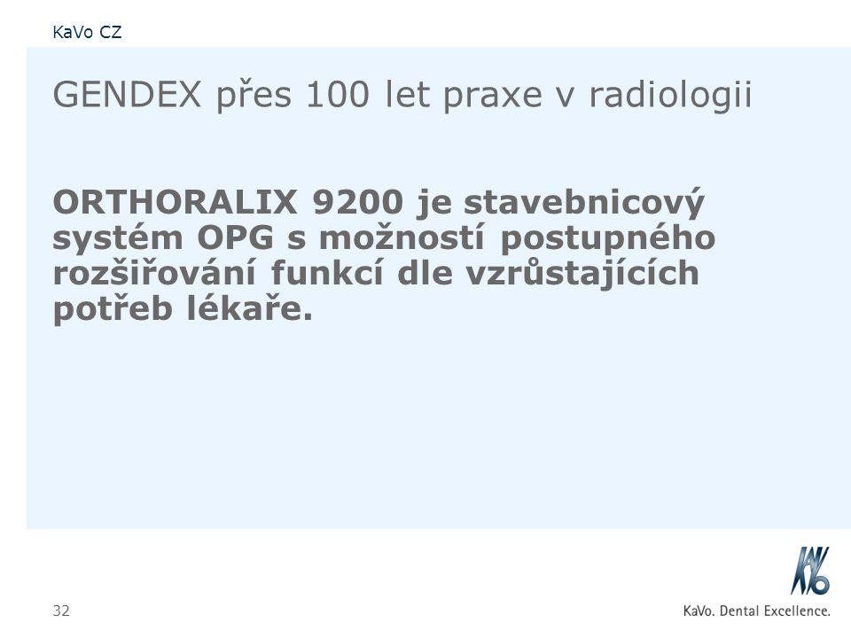 KaVo CZ 32 GENDEX přes 100 let praxe v radiologii ORTHORALIX 9200 je stavebnicový systém OPG s možností postupného rozšiřování funkcí dle vzrůstajícíc
