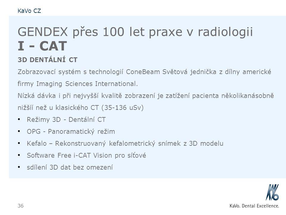 KaVo CZ 36 GENDEX přes 100 let praxe v radiologii I - CAT 3D DENTÁLNÍ CT Zobrazovací systém s technologií ConeBeam Světová jednička z dílny americké f