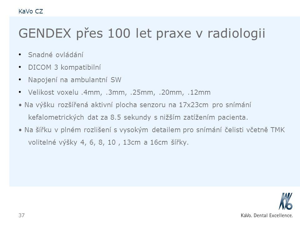 KaVo CZ 37 GENDEX přes 100 let praxe v radiologii • Snadné ovládání • DICOM 3 kompatibilní • Napojení na ambulantní SW • Velikost voxelu.4mm,.3mm,.25m