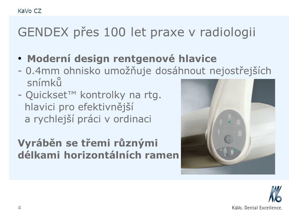 KaVo CZ 4 GENDEX přes 100 let praxe v radiologii • Moderní design rentgenové hlavice - 0.4mm ohnisko umožňuje dosáhnout nejostřejších snímků - Quickse