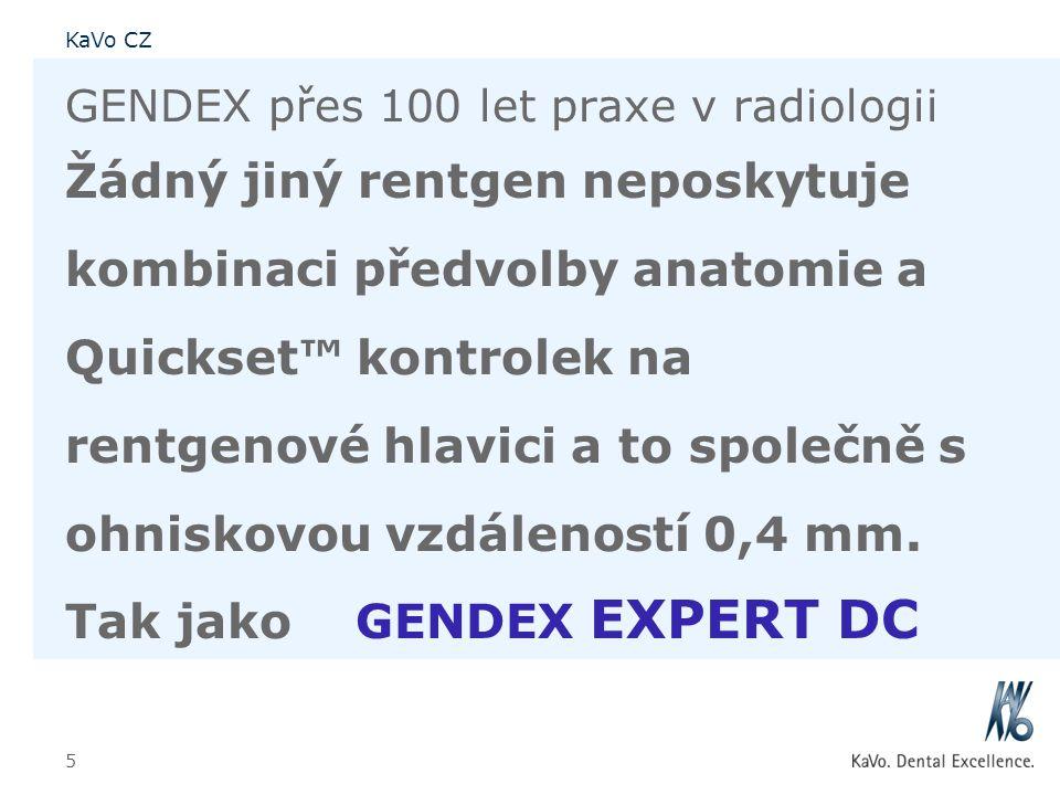 KaVo CZ 5 GENDEX přes 100 let praxe v radiologii Žádný jiný rentgen neposkytuje kombinaci předvolby anatomie a Quickset™ kontrolek na rentgenové hlavi