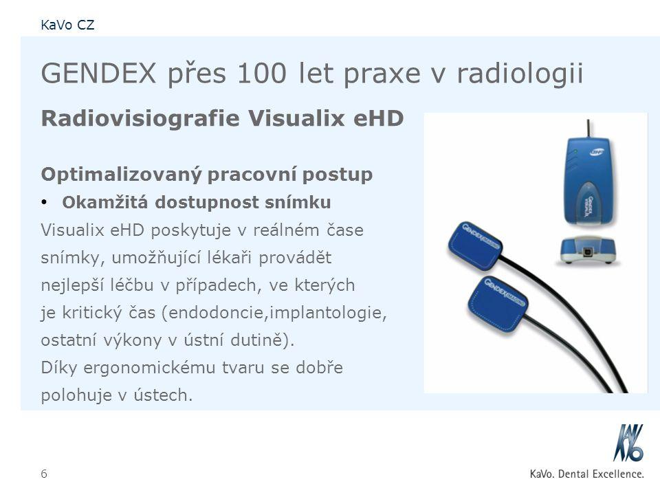 KaVo CZ 6 GENDEX přes 100 let praxe v radiologii Radiovisiografie Visualix eHD Optimalizovaný pracovní postup • Okamžitá dostupnost snímku Visualix eH